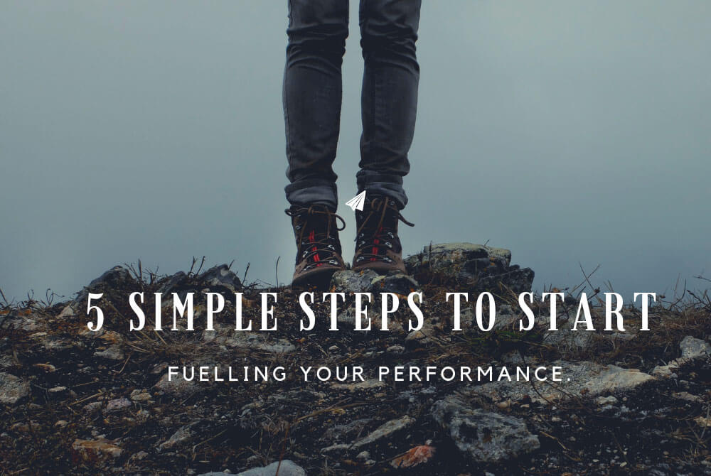 5 Simple Steps to Start Fueling Your Performance